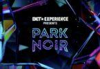BET Experience Presents Park Noir